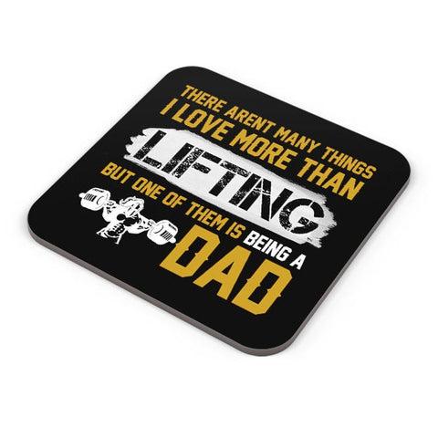 There aren't many things i love more than lit ting but one of them is being a dad Coaster Online India