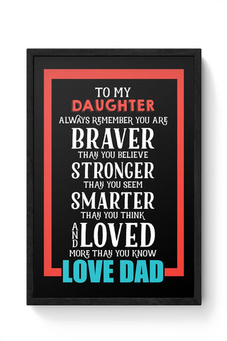 To my daughter love dad Framed Poster Online India