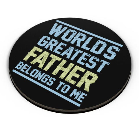 world's greatest father belongs to me Fridge Magnet Online India