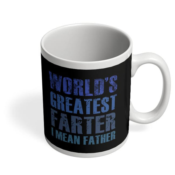 World's greatest farter i mean father Coffee Mug Online India