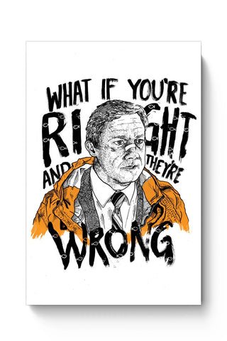 Posters Online | Fargo What If You're Right And They Are Wrong Poster Online India | Designed by: RJ Artworks