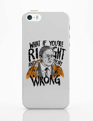 iPhone 5 / 5S Cases & Covers | Fargo What If You're Right And They Are Wrong iPhone 5 / 5S Case Cover Online India