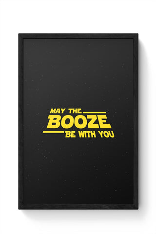 May The Booze Be With You Framed Poster Online India
