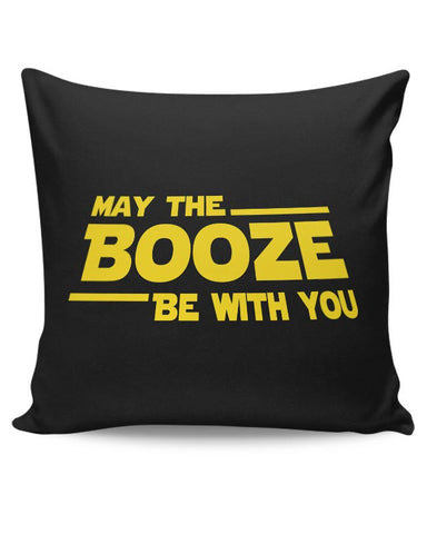 May The Booze Be With You Cushion Cover Online India