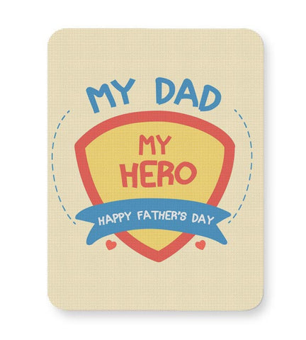 My Dad My Hero Mousepad Online India