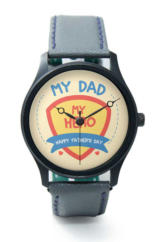Wrist Watches India | My Dad My Hero Premium Wrist Watch  Online India.