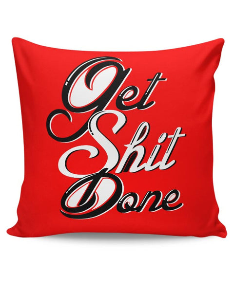 Get Shit Done Cushion Cover Online India
