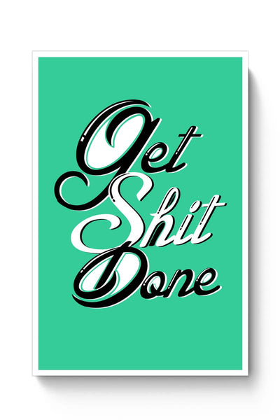Buy Get Shit Done Poster