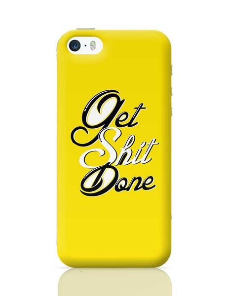 Get Shit Done iPhone 5/5S Covers Cases Online India