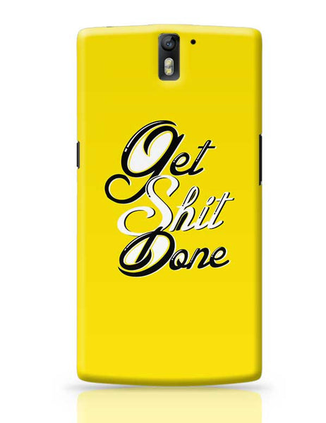 Get Shit Done OnePlus One Covers Cases Online India