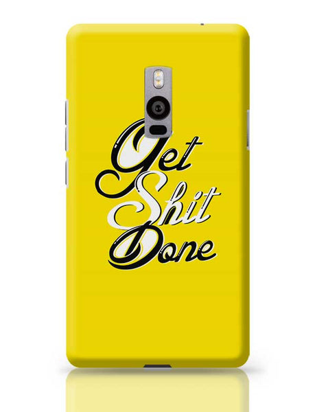 Get Shit Done OnePlus Two Covers Cases Online India