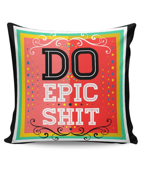 DoEpicShit Cushion Cover Online India