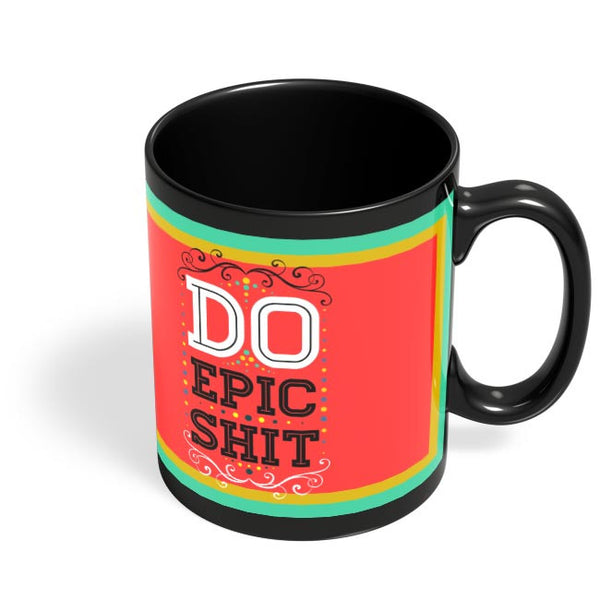 DoEpicShit Black Coffee Mug Online India