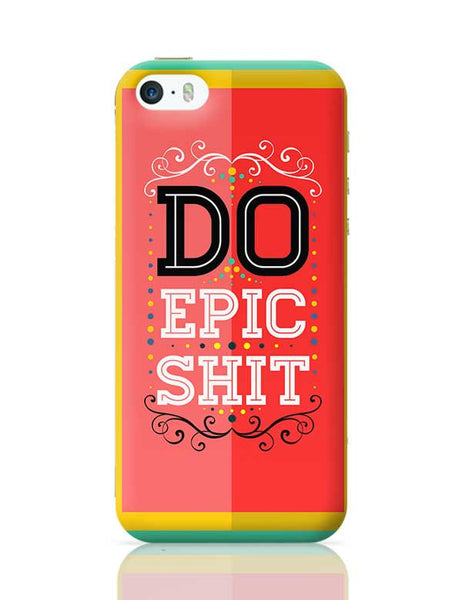 DoEpicShit iPhone 5/5S Covers Cases Online India