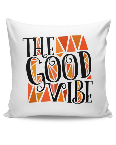 The Good Vibe Cushion Cover Online India