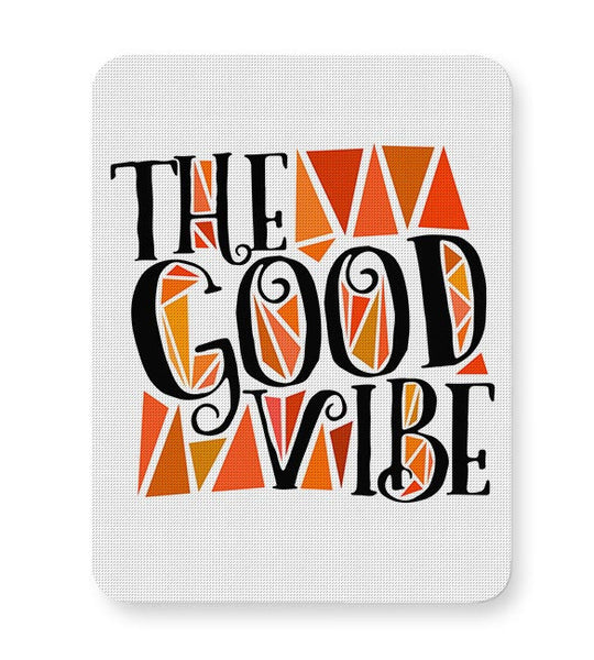 The Good Vibe Mousepad Online India