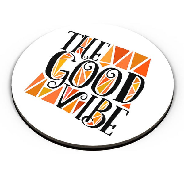 The Good Vibe Fridge Magnet Online India
