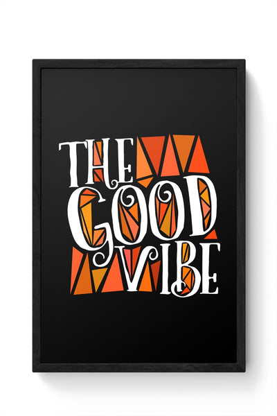 The Good Vibe Framed Poster Online India