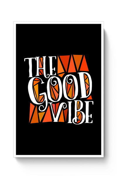 The Good Vibe Poster Online India