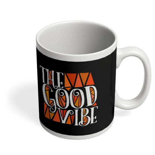 The Good Vibe Coffee Mug Online India