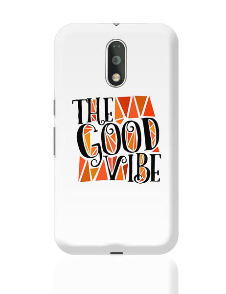 The Good Vibe Moto G4 Plus Online India