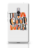 The Good Vibe OnePlus Two Covers Cases Online India