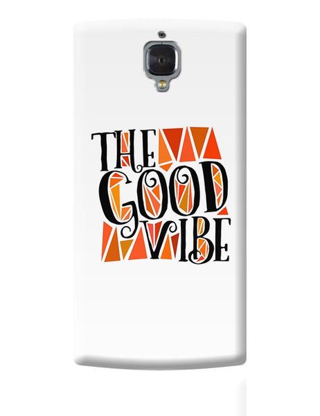 The Good Vibe OnePlus 3 Covers Cases Online India