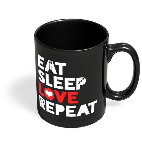 Eat Sleep Love Repeat Black Coffee Mug Online India