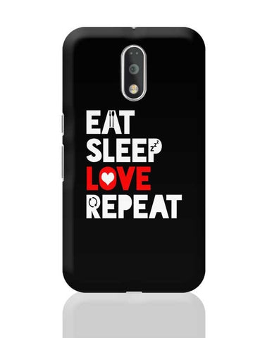 Eat Sleep Love Repeat Moto G4 Plus Online India