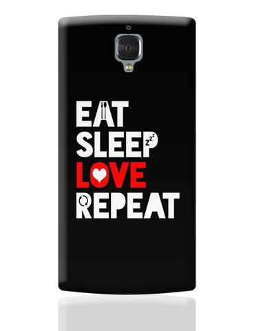 Eat Sleep Love Repeat OnePlus 3 Covers Cases Online India