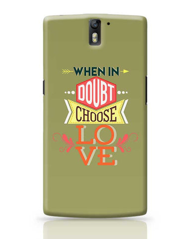 Choose Love OnePlus One Covers Cases Online India