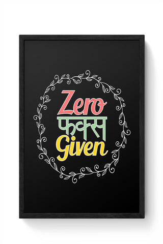 Zero fucks given Framed Poster Online India
