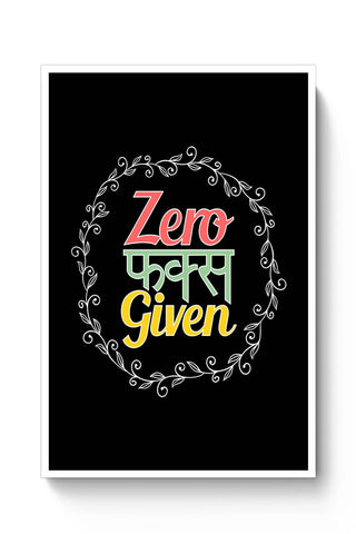 Buy Zero fucks given Poster