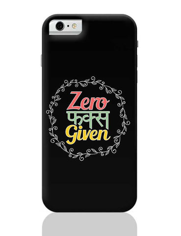 Zero fucks given iPhone 6 / 6S Covers Cases
