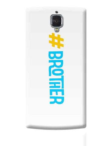 Brother OnePlus 3 Covers Cases Online India