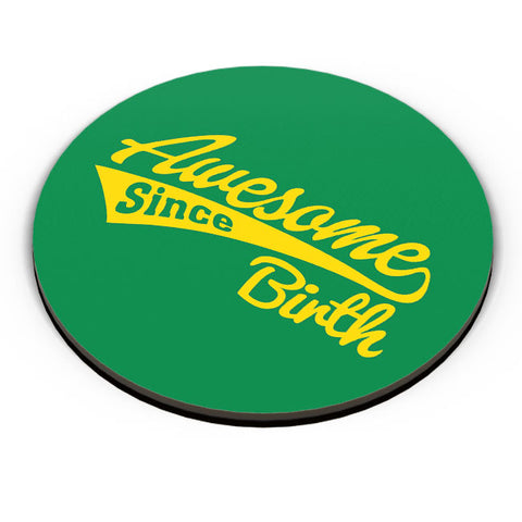 Awesome Since Birth Fridge Magnet