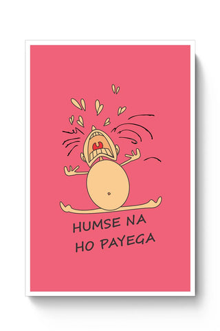 Posters Online | Humse Na Ho Payega Poster Online India | Designed by: Tiny Dots