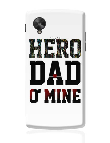 Hero Dad'O Mine Google Nexus 5 Covers Cases Online India