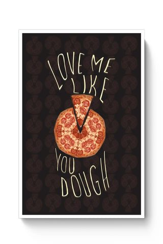 Dough You Love Pizza Poster Online India