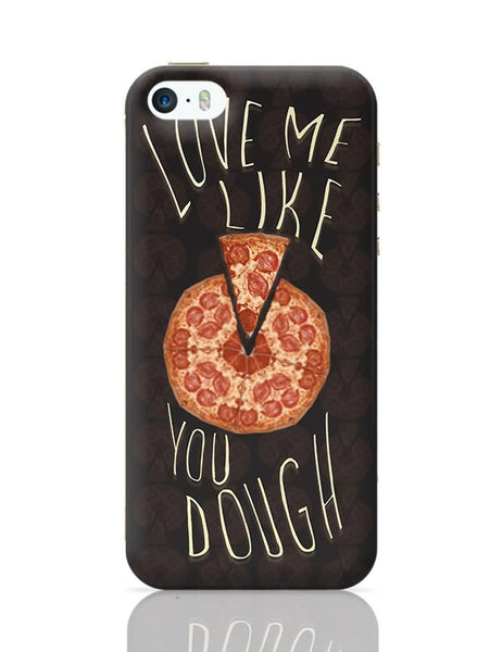 Dough You Love Pizza iPhone 5/5S Covers Cases Online India