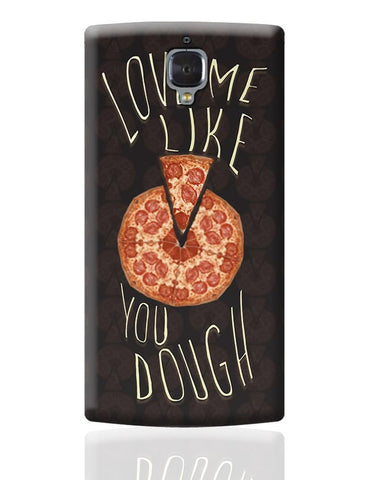 Dough You Love Pizza OnePlus 3 Covers Cases Online India