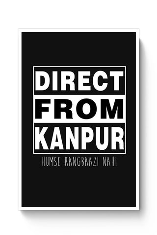Buy Direct from Kanpur Poster
