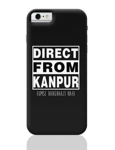 Direct from Kanpur iPhone 6 / 6S Covers Cases