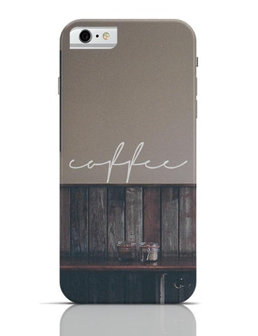 A Nostalgic Cup Of Coffee? iPhone 6 / 6S Cases Online India