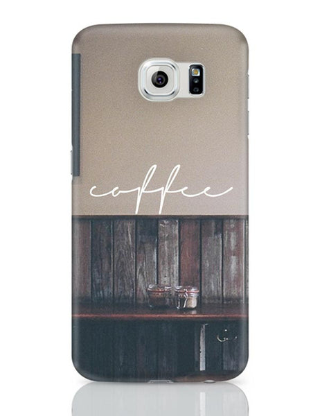 A Nostalgic Cup Of Coffee? Samsung Galaxy S6 Covers Cases Online India