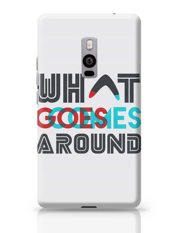 OnePlus Two Covers | What Goes Around OnePlus Two Case Cover Online India