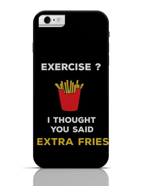 Extra Fries iPhone 6 6S Covers Cases Online India