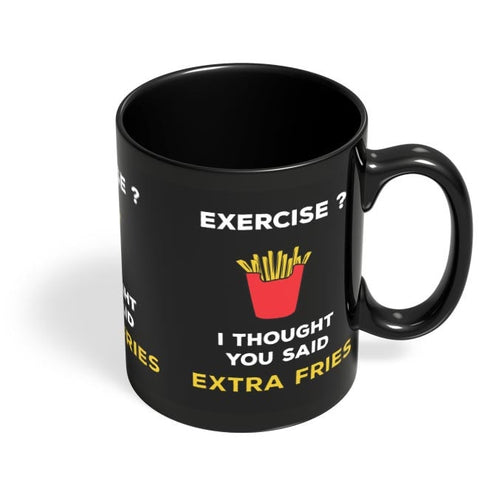 Extra Fries Black Coffee Mug Online India