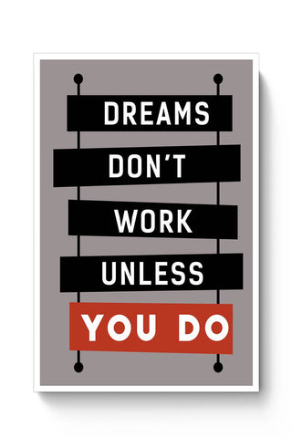 Dreams don't work, Unless you DO! Poster Online India