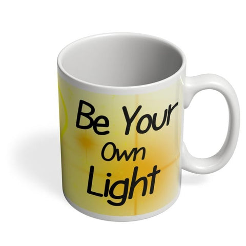 Coffee Mugs Online | Be Your Own Light Coffee Mug Online India